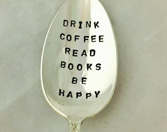 Drink Coffee Read Books Be Happy Hand Stamped Book Gift Vintage Silverware Spoon