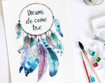 Dream catcher, Dreams do come true, Watercolor print, Inspirational quote, Nursery art, wall art, art print, dream catcher art,