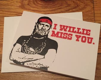 Willie Miss You Card