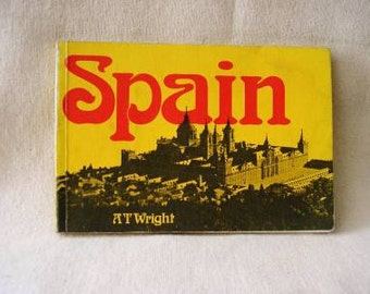 Vintage book Spain A T Wright soft back book illustrated 1974 1970s travel book geography Spanish traditions history 110