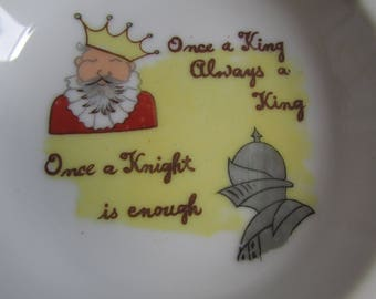 Rude 50's Ashtray Once A King Always a King But Once A Knight Is Never Enought.
