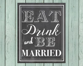 Eat, Drink and Be Married Chalkboard Sign ** DIY Printing - Digital File *****INSTANT DOWNLOAD**** (Eat-married)