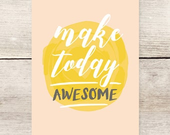 Make Today Awesome Greeting Card, Birthday card, Anniversary card