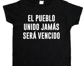 El Pueblo Unido Jamas Sera Vencido -- Women's T-Shirt