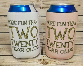 more fun than two twenty year olds / 40th birthday party favors / milestone birthday party can coolers / milestone birthday favors
