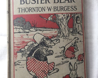 The Adventures of Buster Bear by Thornton Burgess; Illustrated by Harrison Cady, 1919,  Very Good Condition