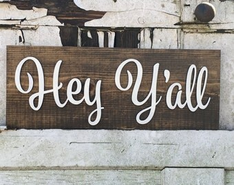 Hey yall, hey yall wall sign, hey yall decor, home decor, southern saying sign, country decor, country living, wooden sign