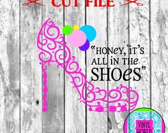Honey It's All In The Shoes Cut File for Cricut Silhouette SVG DXF EPS studio.. High Heel Shoe
