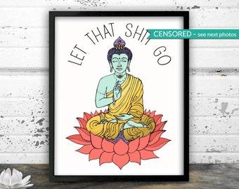 Bathroom Decor, Let that shit go, Bathroom Art, Yoga, Buddha wall art, Buddha Meditating, Yoga art, Zen