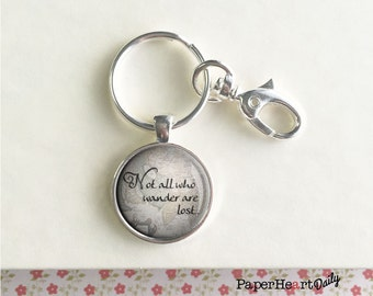 Not All Who Wander Are Lost - Quote Key Chain - Wanderlust - Travel - (F4492)