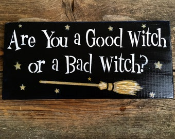 Are you a Good Witch or a Bad Witch? Sign