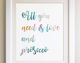 "QUOTE PRINT, All you need is Love and Prosecco, *UNFRAMED* 10""x8"", Modern Geometric Design"