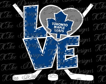 Love Maple Leafs - Toronto Maple Leafs - Hockey SVG File - Vector Design Download - Cut File