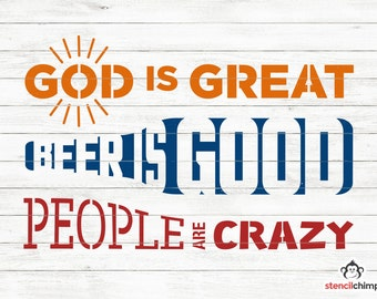 DIY Art STENCIL - God is Great, Beer is Good & People are Crazy