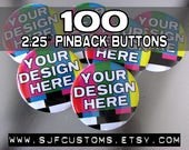 "100 custom 2.25"" buttons plus Design setup"