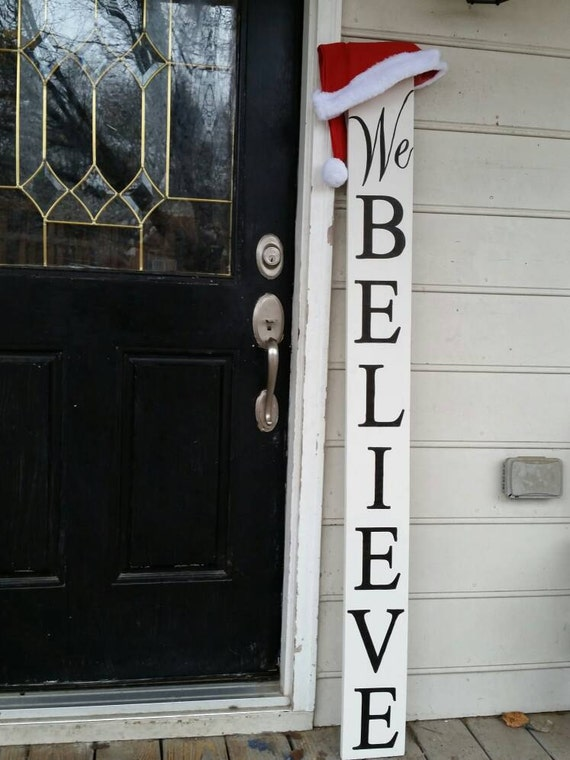 Wood Porch Sign Christmas Porch Sign We Believe Sign