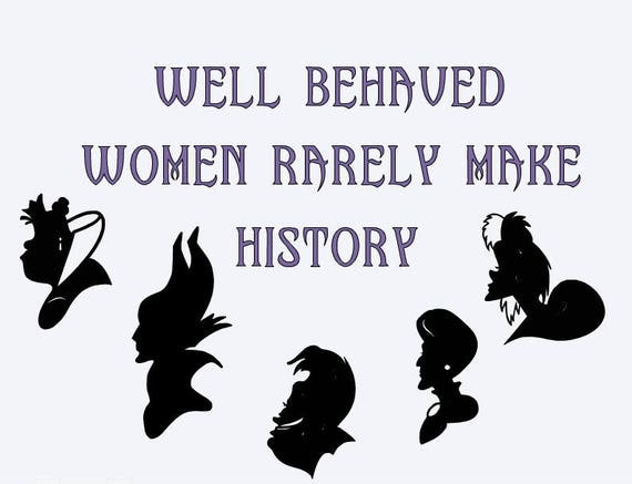 SVG well behaved women rarely make history disney villains