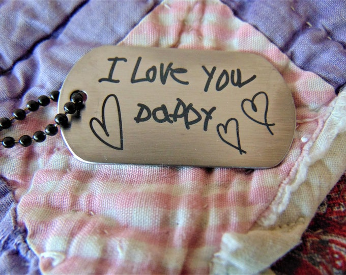 Your Child's Hand Writing, Personal Message To Loved One Signature Dog Tag -or key chain stainless steel dog tag