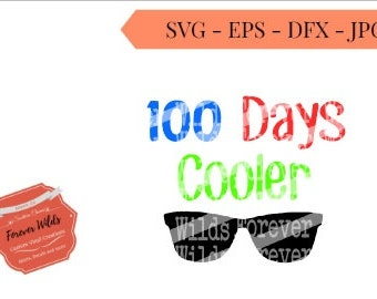100 days cooler School svg - SVG, DXF, EPS- 100 days svg cut file, Foreverwilds -  silhouette cut file - cameo file