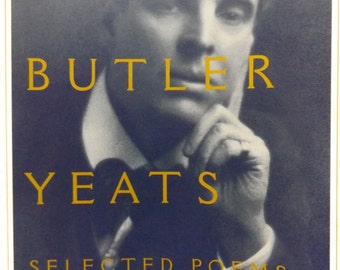 William Butler Yeats: Selected Poems and Four Plays