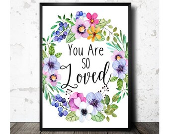 Nursery Wall Art, You Are So Loved, Watercolor Art, Love Print, Floral Printable, Love Quotes, Nursery Decor, 8x10 Print, INSTANT DOWNLOAD