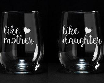 Funny Mom Gift, Like Mother Like Daughter, Like Mother Like Daughter Wine Glasses, Mother Daughter Wine Glass, Mother Daughter Gift, Etched