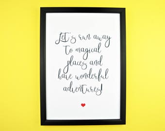 Inspirational Positive Quote Print A5/A4 | Office | Home Decor | Wall Print | Let's Run Away To Magical Places | Wonderful Adventures