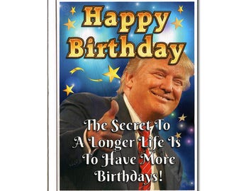 Donald Trump, Funny Birthday Card, Birthday Card, Trump Birthday Card, Funny Greeting Card, Trump Holiday Card, Gift, For Him, For Her, Life