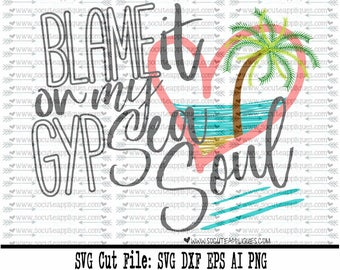 Beach SVG, Blame it on my GypSEA soul, mermaid svg, cruise svg, summer svg, vacation svg, socuteappliques, silhouette cut file, SvG Sayings