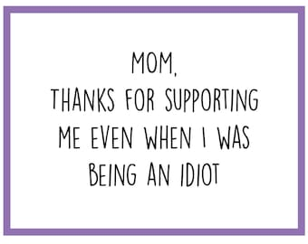 Supporting Me - Mother's Day Card