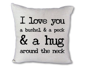 I Love You A Bushel & A Peck pillow cover