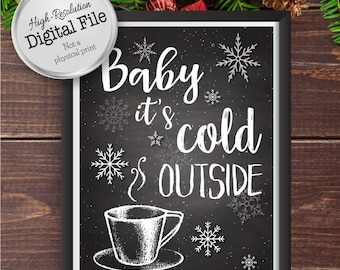 Baby It's Cold Outside Print, Hot Chocolate Print, Festive Holiday Wall Art, Christmas Art, Instant Download, Digital Prints