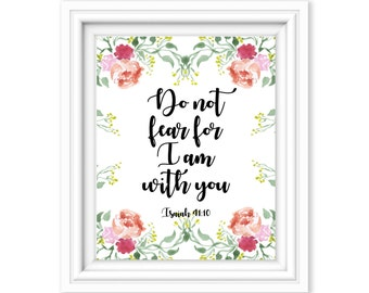 Isaiah 41 10, Printable bible verse, Scripture wall art, Christian decor, Do not fear for I am with you, Printable scripture