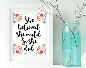She believed print, So she did poster, She did print, She did wall decor, She believed poster, Belief quote, Strong women quotes Water color