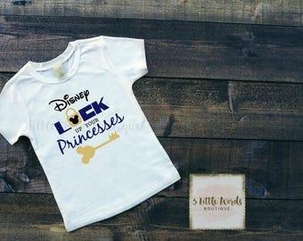 Disney Lock Up Your Princesses Shirt / Mickey Mouse / Disneyland / Disney Vacation Shirts / Disneyworld / Boy Disney Shirt /  Toddler