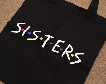 Sisters Black Hand-Painted Tote Bag ~ FRIENDS TV Show