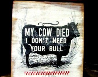 """my cow died I don't need your bull  8x8"""" ship lap wood cow farmhouse  farm decor; cow sign funny kitchen decor rustic vintage primitive"""
