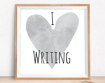 Digital Printable | Gray Heart | I Heart Writing | instant download |writer art | decor for writers