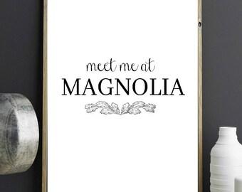 Meet Me At Magnolia *INSTANT* Printable, Fixer Upper Decor, Farmhouse Home Decor, Magnolia Market, Joanna Gaines, Rustic, Fixer Upper Sign