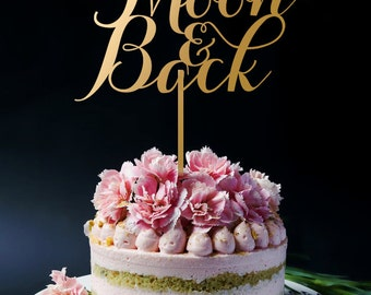 To the Moon and Back Cake Topper, Wedding cake Topper, Birthday Anniversary Cake Topper, Bridal Shower Cake Topper A2081