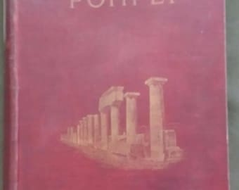 Rare 1900 Pompei: The City, Its Life and Art by Pierre Gusman. First Edition 423 pages. 9x13 inches