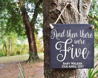 And Then There Were FIVE Baby Announcement Sign, Maternity Photo Prop. Hand Painted Wood Sign - PERSONALIZATION available!! - OPTIONS!!