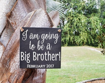 I am Going to be a Big Brother! Personalized Due Date Pregnancy Announcement Sign Photo Prop. Hand painted - Custom Made = Options!!