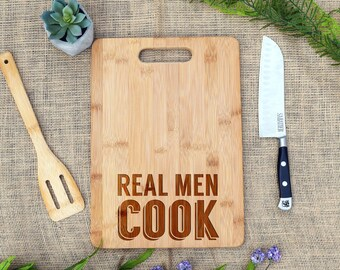 Real Men Cook Cutting Board, Cheese Board, Father's Day,Bamboo, Laser Engraved, Gift for Dad, Boyfriend, Husband, Chef, Birthday Present