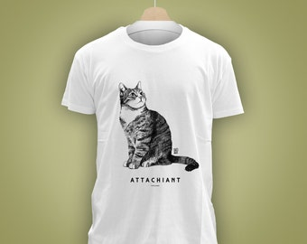 T-shirt coton biologique: chat ATTACHIANT (sweet, endearing, annoying cat) animal totem 2017 illustration