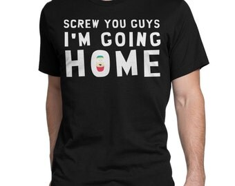 Cartman South park T-shirt / Screw you guys i'm going home !