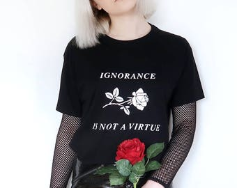 Ignorance Is Not a Virtue Rose Roses T-shirt Tumblr Grunge Aesthetic 90s Pastel Pale