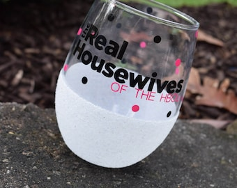 Real Housewives, Real Housewives Gift, Funny Wine Glass, Stemless Wine Glass, Wine Gift, Girlfriend Gift, Glitter Wine Glass, Stemless wine