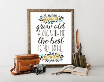 Grow Old Along, With Me the Best, Is Yet to Be, printable, master bedroom decor, bedroom wall art, gift for her, gift for women, gift women