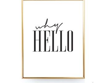 Why Hello Printable Wall Art Why Hello Print Why Hello Poster Why Hello Decor Why Hello Art Budget Printable Decor Why Hello Wall Art 8x10